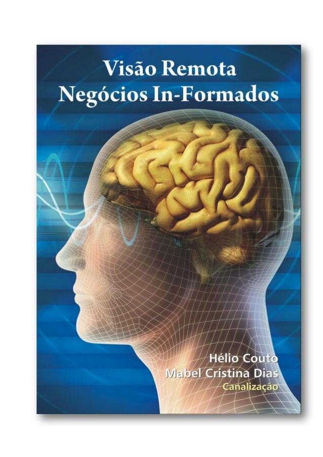 VISÃO REMOTA NEGÓCIOS IN-FORMADOS Canalização: Prof. Hélio - Osho / Dra. Mabel Cristina Dias Prof. Hélio: Boa tarde a todo...