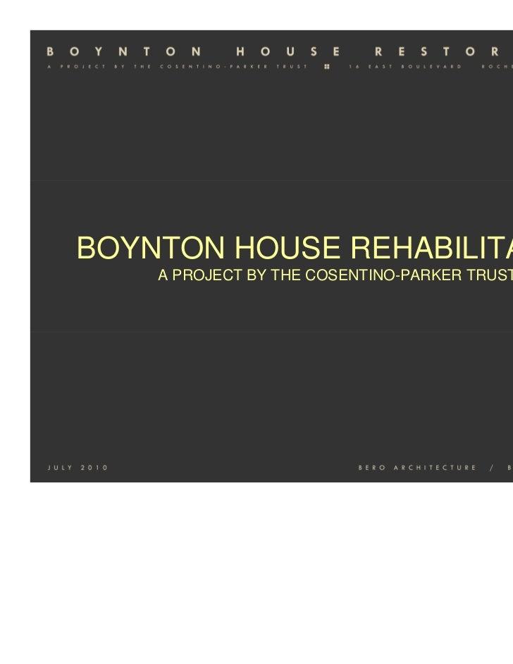 BOYNTON HOUSE REHABILITATION    A PROJECT BY THE COSENTINO-PARKER TRUST