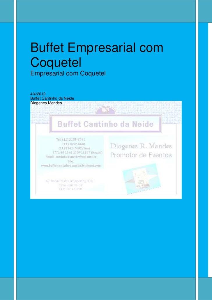 Buffet Empresarial comCoquetelEmpresarial com Coquetel4/4/2012Buffet Cantinho da NeideDiogenes Mendes