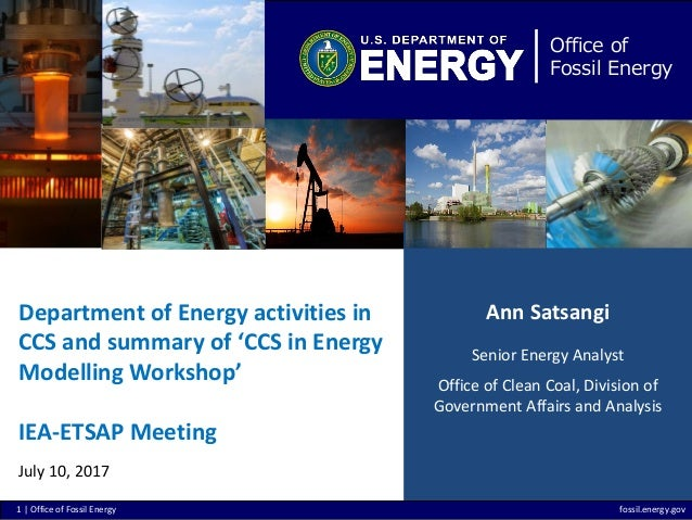 1 | Office of Fossil Energy fossil.energy.gov Office of Fossil Energy Department of Energy activities in CCS and summary o...