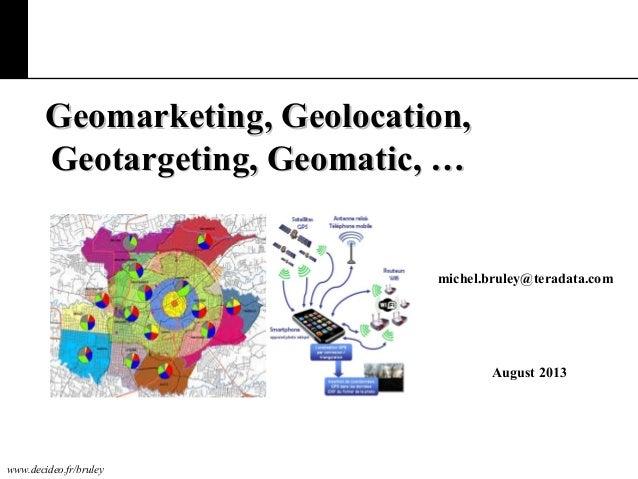 www.decideo.fr/bruley Geomarketing, Geolocation,Geomarketing, Geolocation, Geotargeting, Geomatic, …Geotargeting, Geomatic...