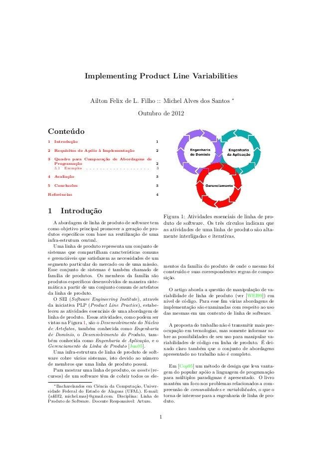 Implementing Product Line Variabilities Ailton Felix de L. Filho :: Michel Alves dos Santos ∗ Outubro de 2012 Conteúdo 1 I...