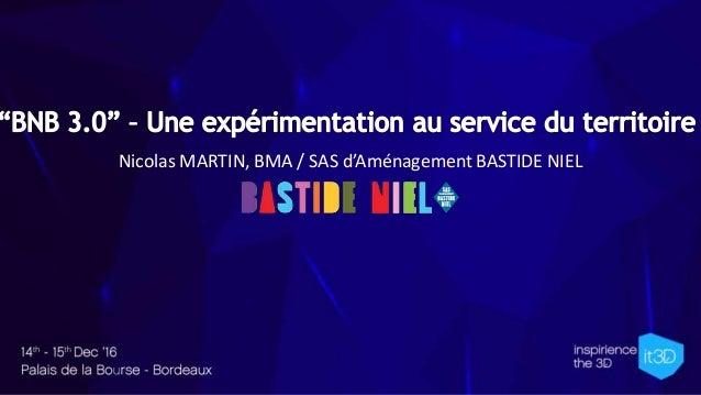 Nicolas MARTIN, BMA / SAS d'Aménagement BASTIDE NIEL