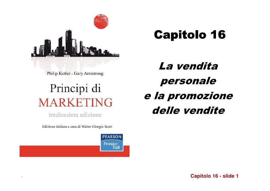 Capitolo 16       La vendita       personale    e la promozione     delle vendite.          Capitolo 16 - slide 1