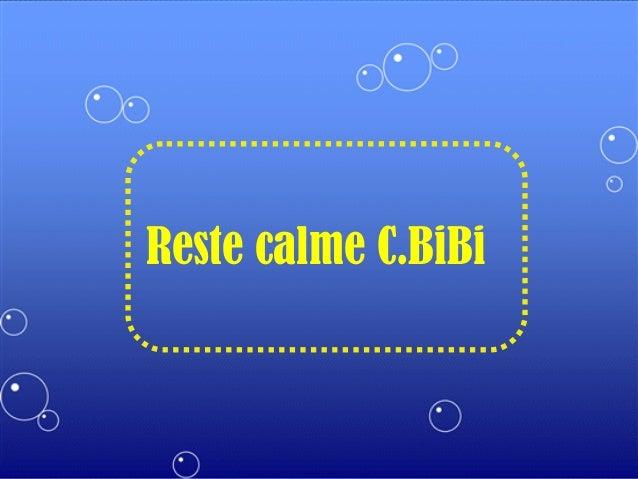 Reste calme C.BiBi