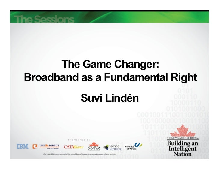 The Game Changer:Broadband as a Fundamental Right          Suvi Lindén