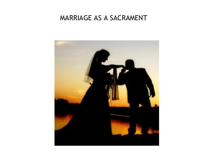 MARRIAGE AS A SACRAMENT