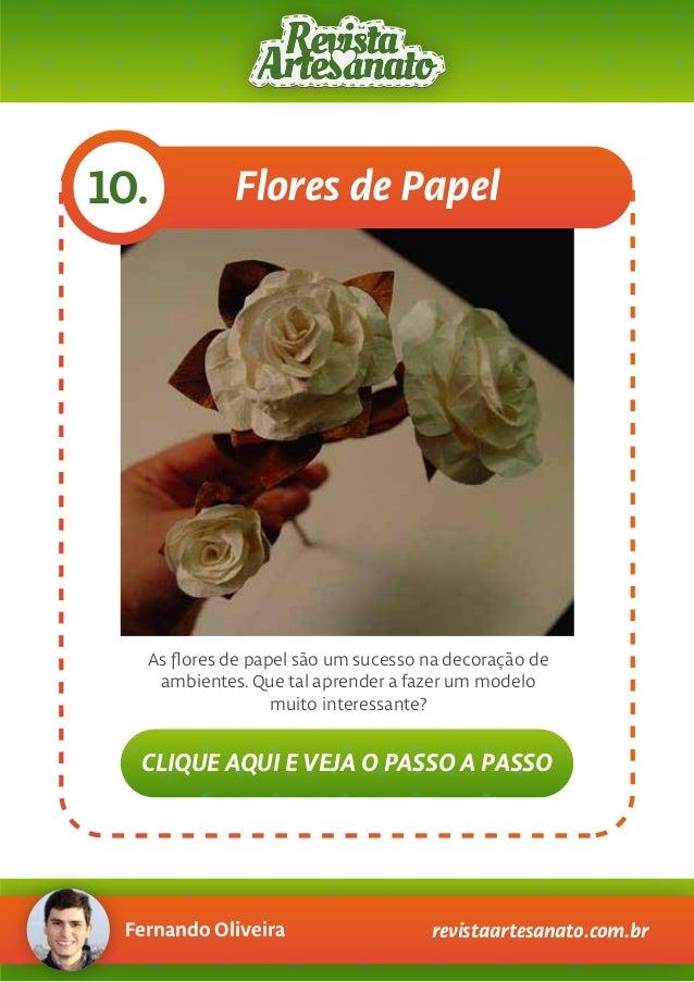 Fernando Oliveira revistaartesanato.com.br Flores de Papel10. As flores de papel são um sucesso na decoração de ambientes. ...