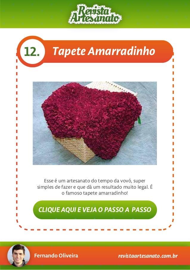 Fernando Oliveira revistaartesanato.com.br Tapete Amarradinho12. Esse é um artesanato do tempo da vovó, super simples de f...