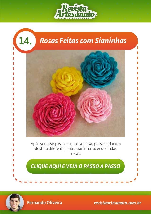 Fernando Oliveira revistaartesanato.com.br Rosas Feitas com Sianinhas14. Após ver esse passo a passo você vai passar a dar...