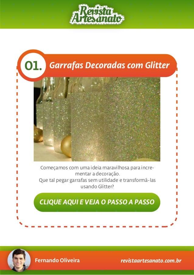 Fernando Oliveira revistaartesanato.com.br Garrafas Decoradas com Glitter01. Começamos com uma ideia maravilhosa para incr...