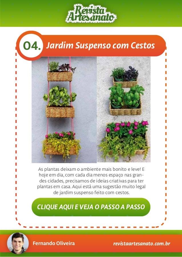 Fernando Oliveira revistaartesanato.com.br Jardim Suspenso com Cestos04. As plantas deixam o ambiente mais bonito e leve! ...