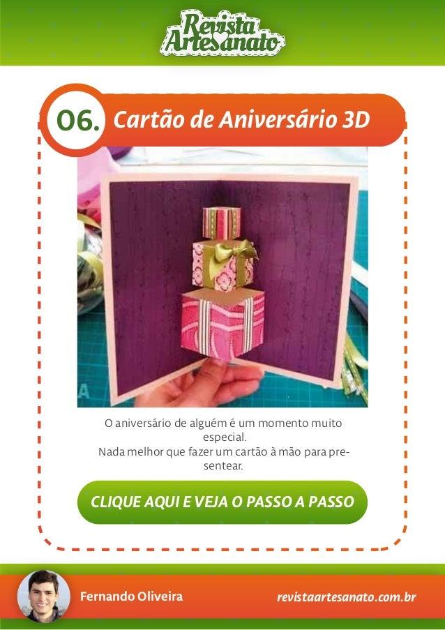 Fernando Oliveira revistaartesanato.com.br Cartão de Aniversário 3D06. O aniversário de alguém é um momento muito especial...