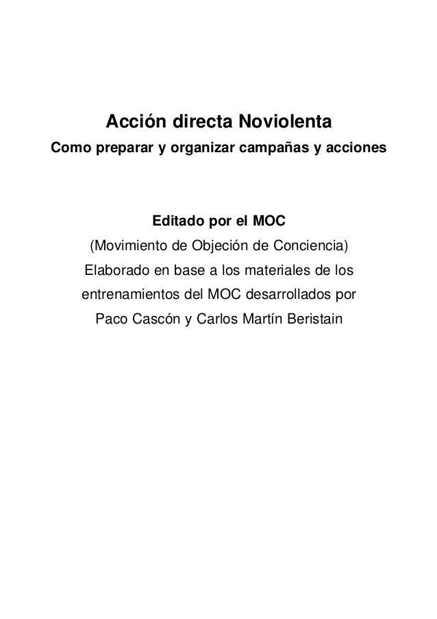 Acción directa NoviolentaComo preparar y organizar campañas y acciones              Editado por el MOC     (Movimiento de ...