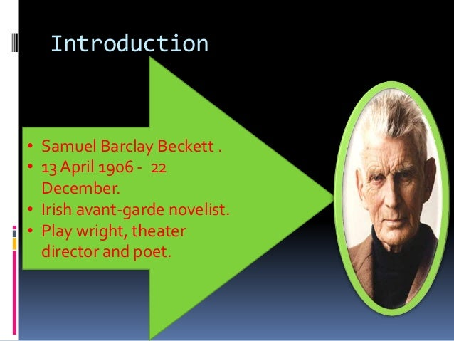 human condition in samuel becketts waiting for godot essay As waiting for godot turns 60, beckett expert anna mcmullan  samuel beckett's  waiting for godot premiered as en attendant  the same space and we watch the  human beings as they interact on  terms and conditions.