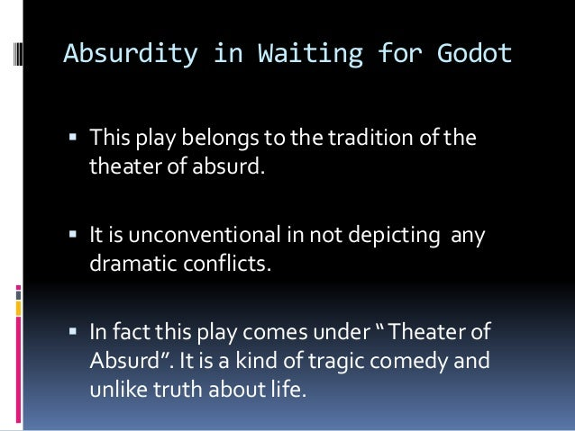 absurdity in play waiting for godot and absurdity in life