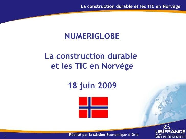 La construction durable et les TIC en Norvège             NUMERIGLOBE      La construction durable      et les TIC en Norv...