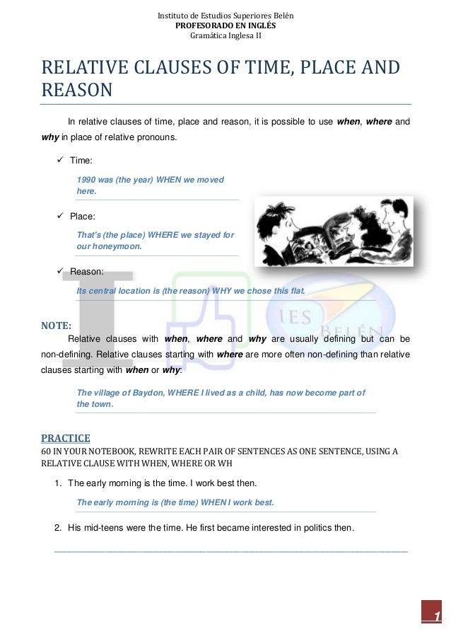 Instituto de Estudios Superiores Belén PROFESORADO EN INGLÉS Gramática Inglesa II 1 RELATIVE CLAUSES OF TIME, PLACE AND RE...