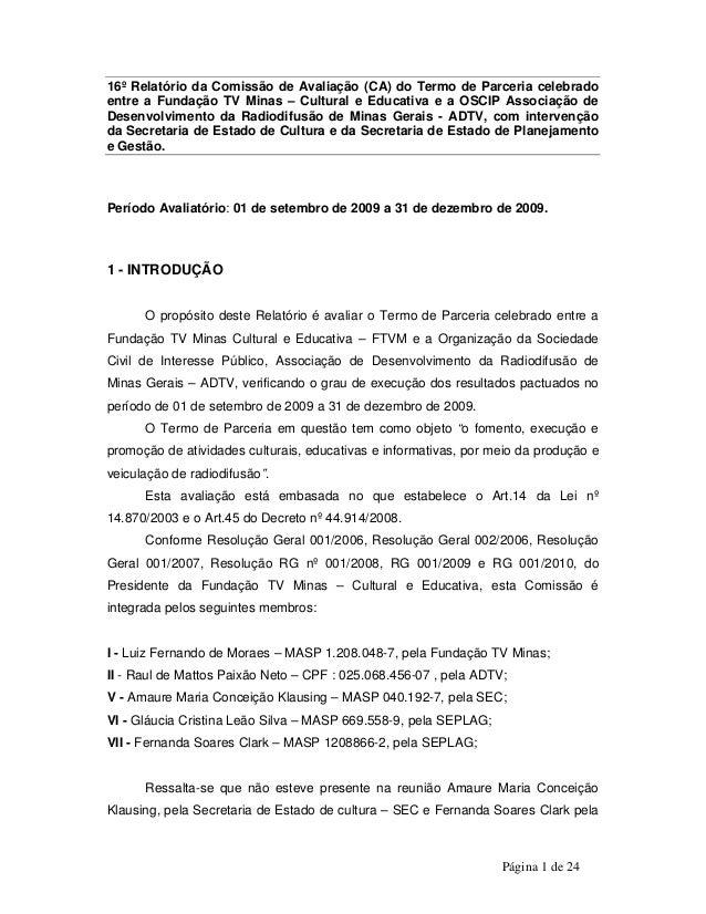 16º Relatório da Comissão de Avaliação (CA) do Termo de Parceria celebrado  entre a Fundação TV Minas – Cultural e Educati...