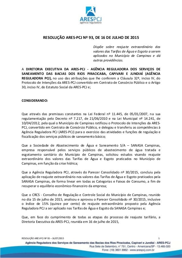 RESOLUÇÃO ARES-PCJ Nº 93 – 16/07/2015 1 RESOLUÇÃO ARES-PCJ Nº 93, DE 16 DE JULHO DE 2015 Dispõe sobre reajuste extraordiná...