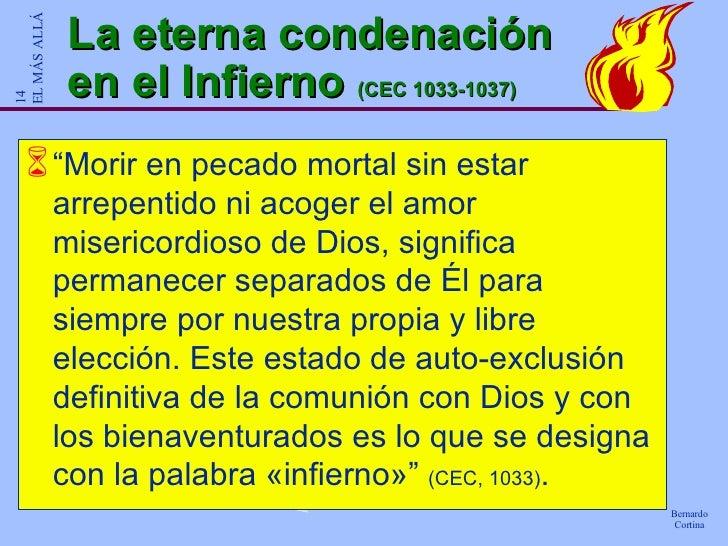 """La eterna condenación en el Infierno  (CEC 1033-1037) <ul><li>"""" Morir en pecado mortal sin estar arrepentido ni acoger el ..."""