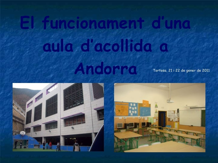 El funcionament d'una aula d'acollida a Andorra Tortosa, 21 i 22 de gener de 2011