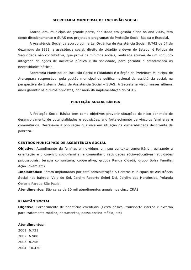 SECRETARIA MUNICIPAL DE INCLUSÃO SOCIAL      Araraquara, município de grande porte, habilitado em gestão plena no ano 2005...