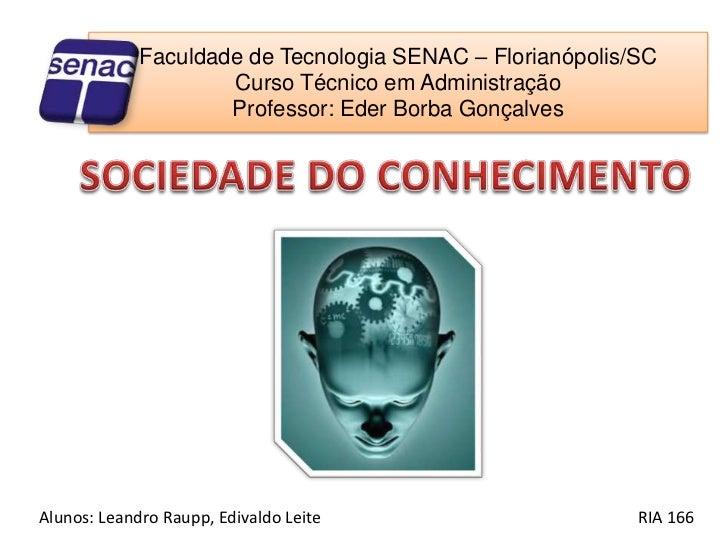 Faculdade de Tecnologia SENAC – Florianópolis/SCCurso Técnico em AdministraçãoProfessor: Eder Borba Gonçalves<br />SOCIEDA...