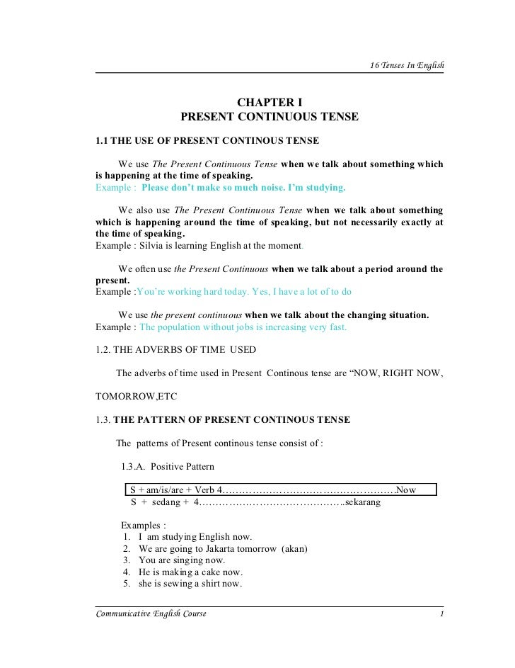 16 Tenses In English                             CHAPTER I                     PRESENT CONTINUOUS TENSE1.1 THE USE OF PRES...