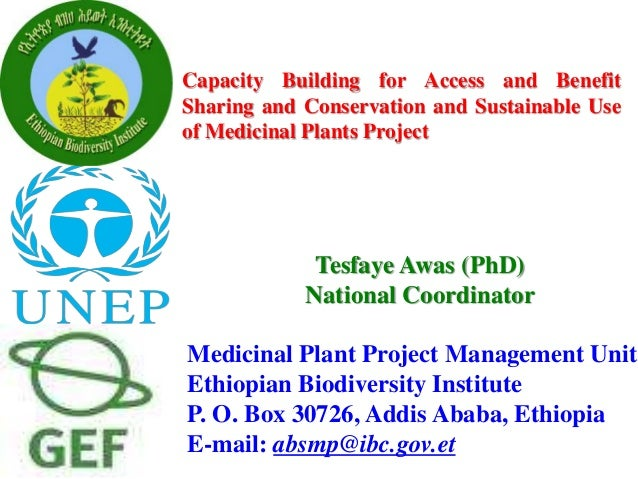 Capacity Building for Access and Benefit  Sharing and Conservation and Sustainable Use  of Medicinal Plants Project  Tesfa...