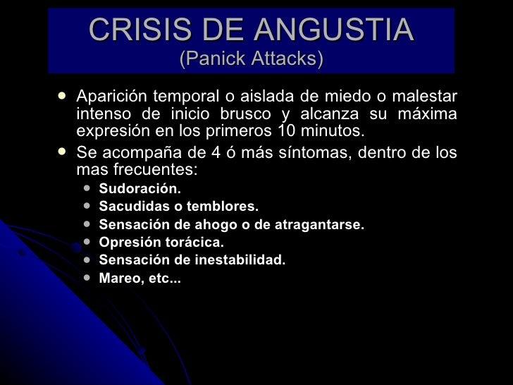 CRISIS DE ANGUSTIA (Panick Attacks) <ul><li>Aparición temporal o aislada de miedo o malestar intenso de inicio brusco y al...