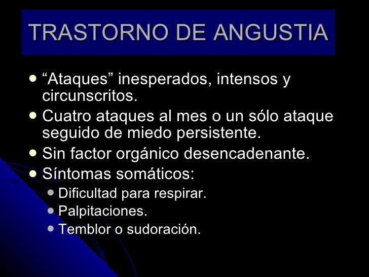 """TRASTORNO DE ANGUSTIA <ul><li>"""" Ataques"""" inesperados, intensos y circunscritos. </li></ul><ul><li>Cuatro ataques al mes o ..."""