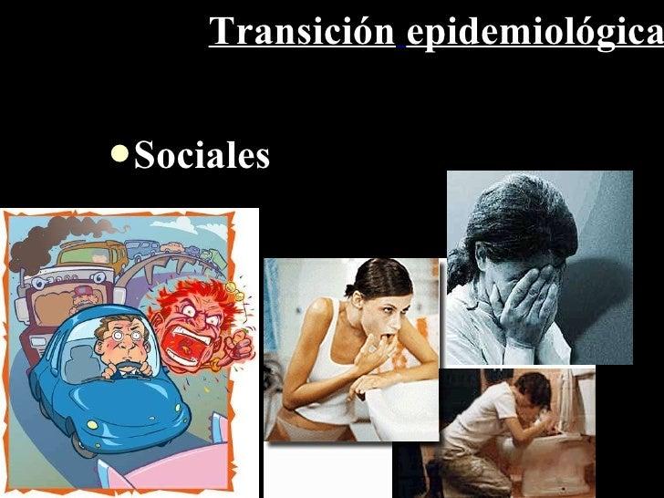 Transición   epidemiológica <ul><li>Sociales </li></ul>