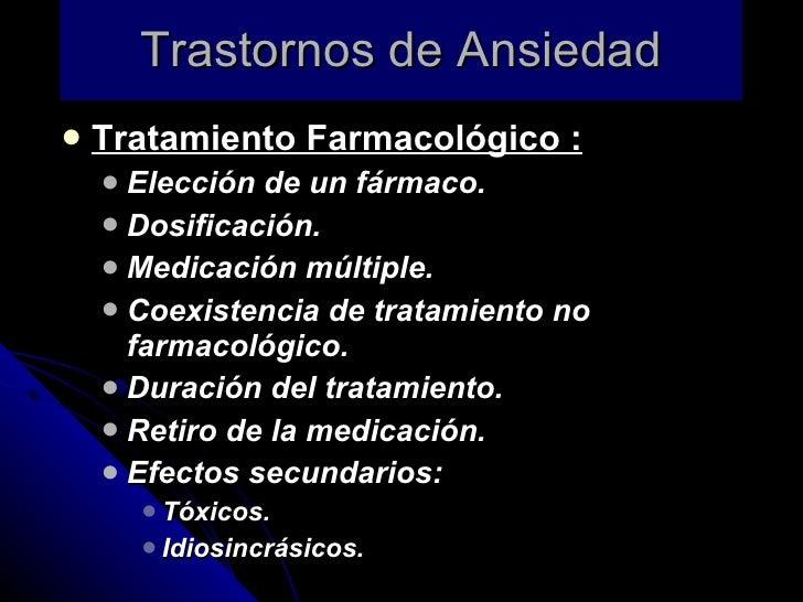 Trastornos de Ansiedad <ul><li>Tratamiento Farmacológico : </li></ul><ul><ul><li>Elección de un fármaco. </li></ul></ul><u...