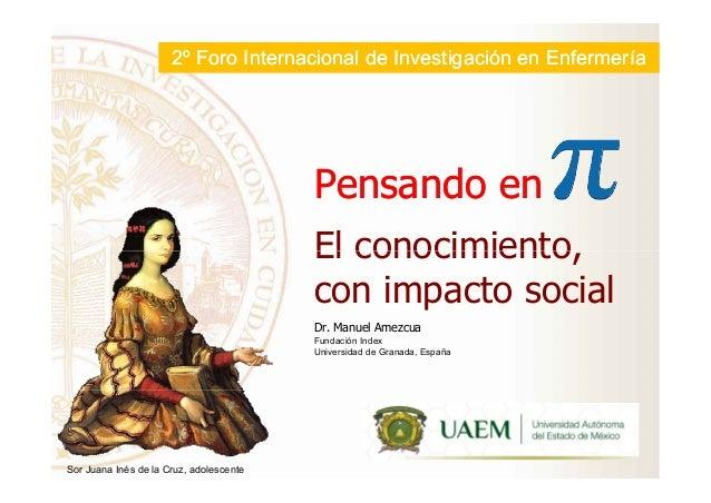 Pensando enPensando en El conocimiento, 2º Foro Internacional de Investigación en Enfermería2º Foro Internacional de Inves...