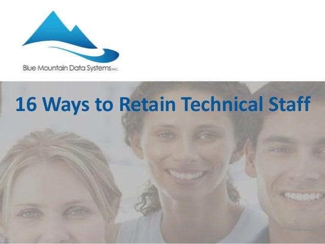 16 Ways to Retain Technical Staff