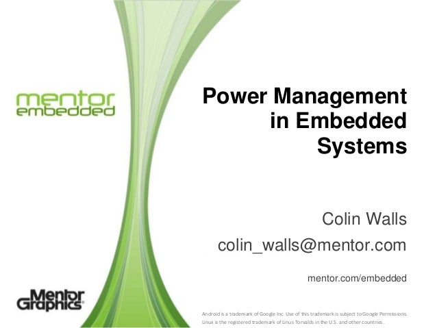Power Management     in Embedded         Systems                                                       Colin Walls       c...