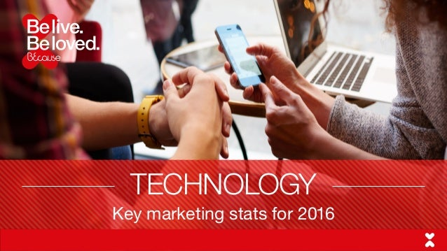 Key marketing stats for 2016 TECHNOLOGY