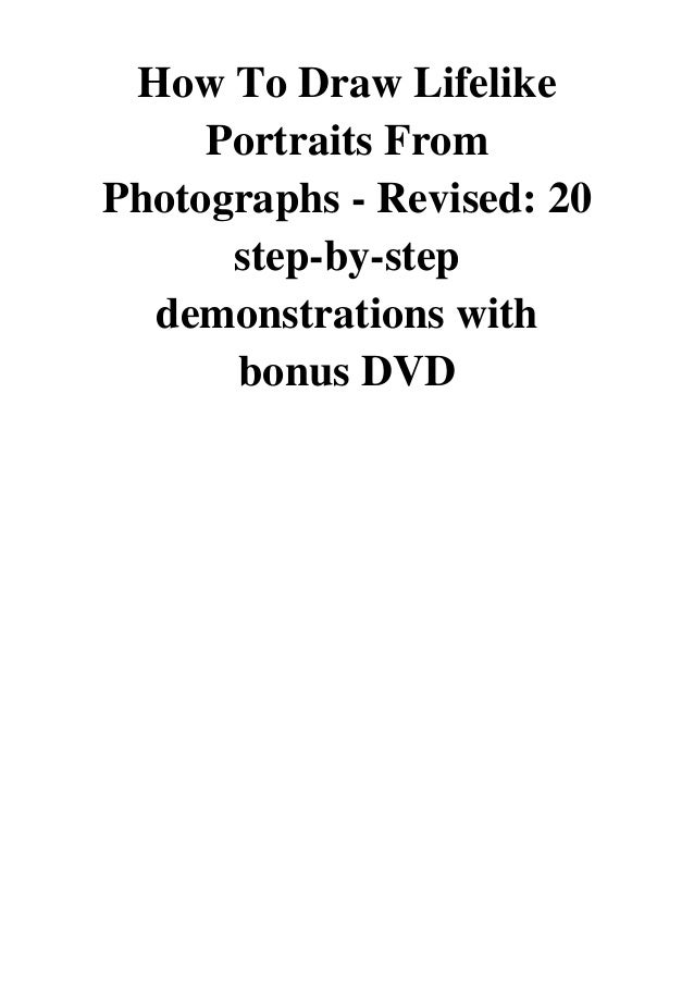 2010 How To Draw Lifelike Portraits From Photographs Revised Pdf