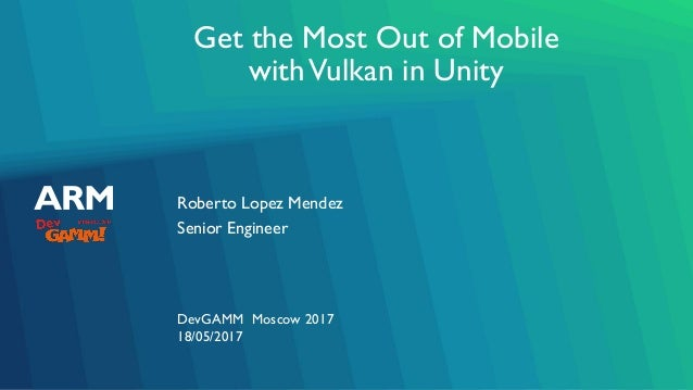 Get the most out of mobile with Vulkan in Unity