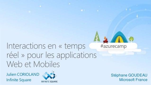 Julien CORIOLAND Infinite Square Stéphane GOUDEAU Microsoft France