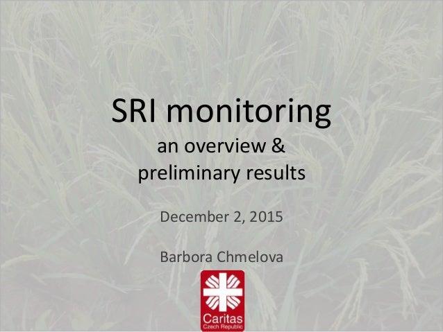 SRI monitoring an overview & preliminary results December 2, 2015 Barbora Chmelova