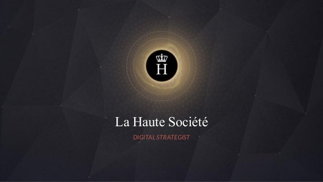 La Haute Société DIGITAL STRATEGIST