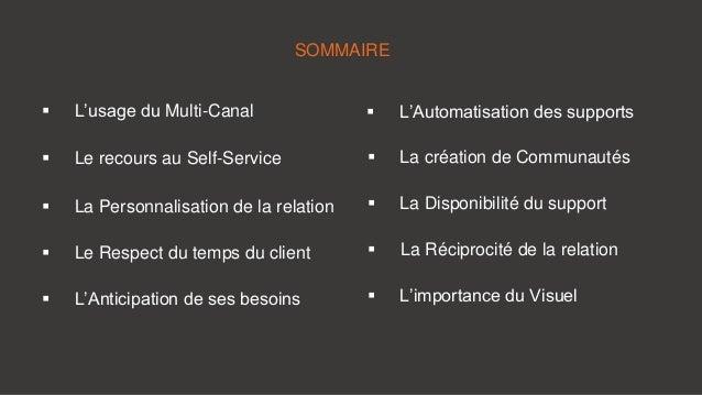  L'usage du Multi-Canal  Le recours au Self-Service  La Personnalisation de la relation  Le Respect du temps du client...