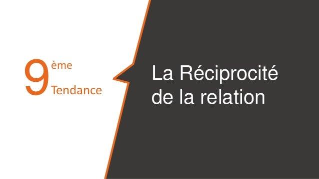 9 La Réciprocité de la relation ème Tendance