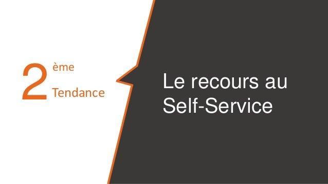 2 Le recours au Self-Service ème Tendance
