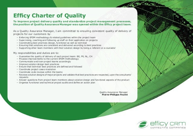 Efficy Charter of Quality To improve project delivery quality and standardize project management processes, the position o...