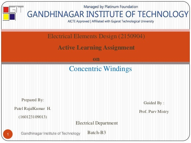 Electrical Elements Design (2150904) Active Learning Assignment on Concentric Windings Prepared By: Patel RajalKumar H. (1...