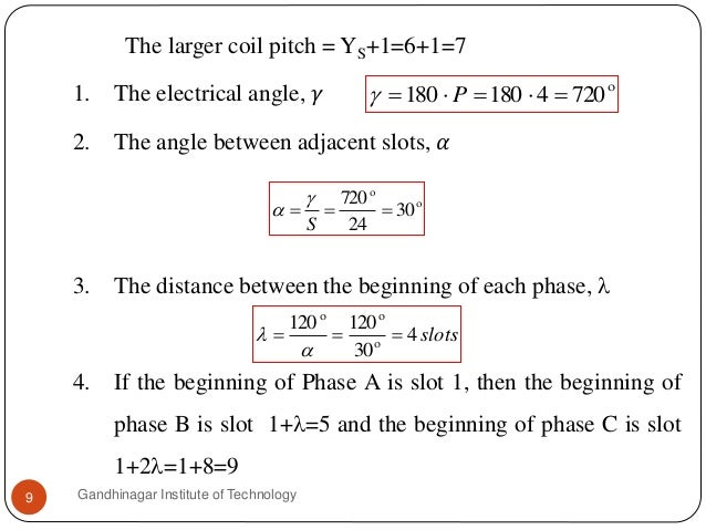 The larger coil pitch = YS+1=6+1=7 1. The electrical angle, 𝛾 2. The angle between adjacent slots, 𝛼 3. The distance betwe...