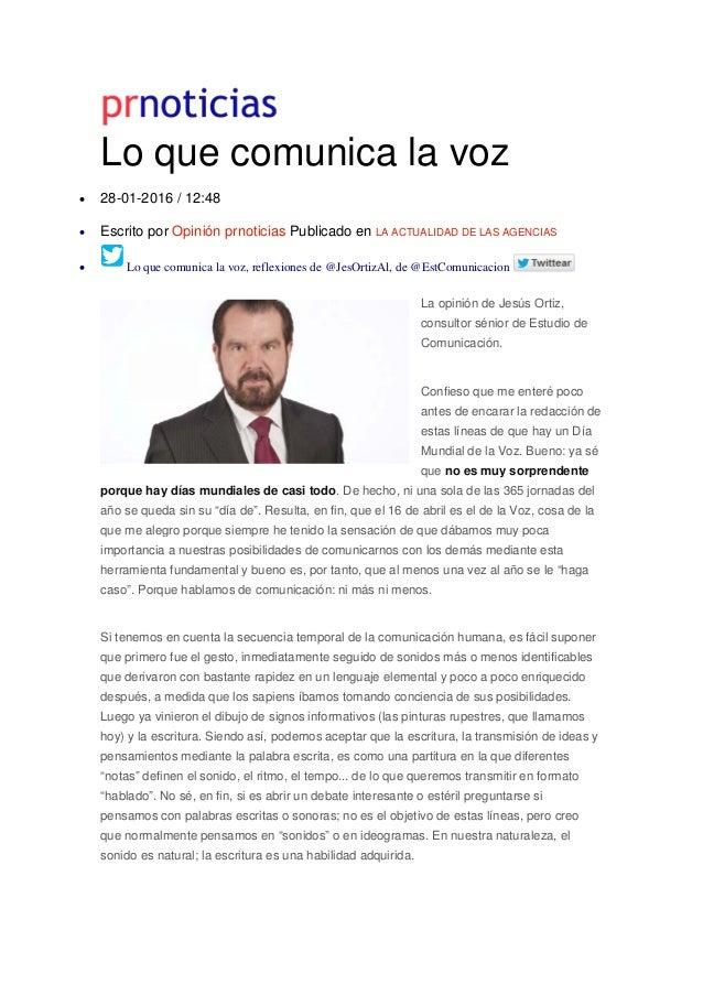 Lo que comunica la voz • 28-01-2016 / 12:48 • Escrito por Opinión prnoticias Publicado en LA ACTUALIDAD DE LAS AGENCIAS • ...